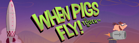 When Pigs Fly Touch