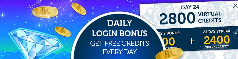 Log in every day and receive up to 2,800 bonus credits